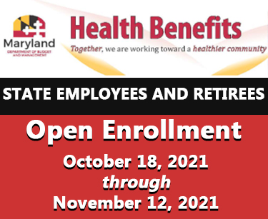 State Employees and Retirees, Open Enrollment, October 18 through November 12, 2021