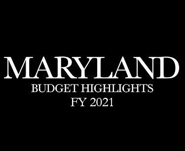 Maryland Budget Highlights FY 2021