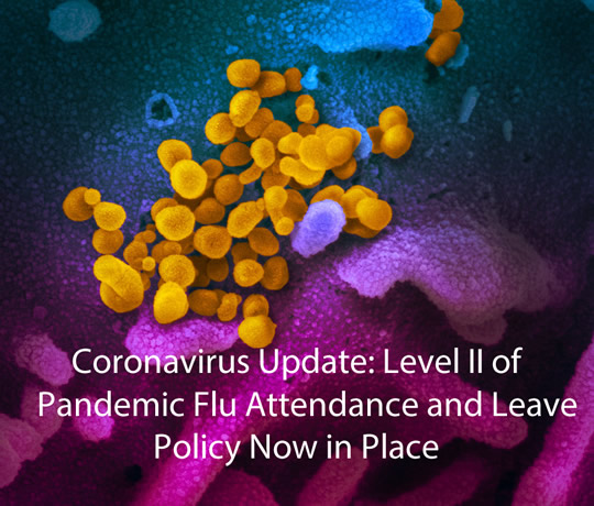 Coronavirus update: Level II of Pandemic Flu Attendance and Leave Policy Now in Place